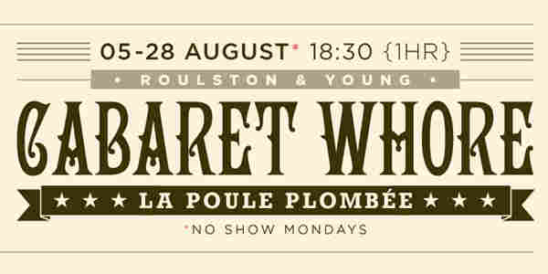 Cabaret Whore presents La Poule Plombée