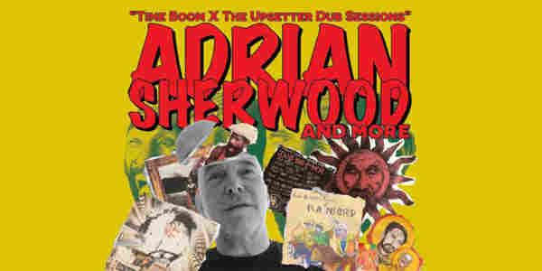 Adrian Sherwood: Time Boom x The Upsetter Dub Sessions